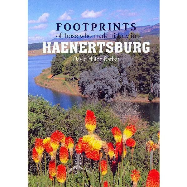 haenertsburg, non-fiction historical books, Footprint Press Publications, african literature, south african authors, african authors, african writers, david hilton-barber