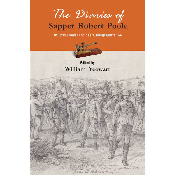 the diaries of sapper robert poole, 2343 royal engineers telegraphis, non-fiction historical books, Footprint Press Publications, african literature, south african authors, african authors, african writers, david hilton-barber, william yeowart