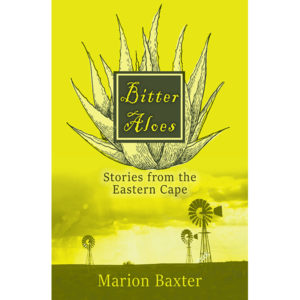 bitter aloes, marion baxter, non-fiction historical books, Footprint Press Publications, african literature, south african authors, african authors, african writers, david hilton-barber