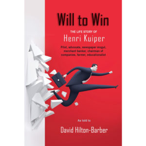 will to win, henri kuiper, non-fiction historical books, Footprint Press Publications, african literature, south african authors, african authors, african writers, david hilton-barber
