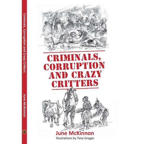 criminals, corruption and crazy critters, June Mckinnonnon-fiction historical books, Footprint Press Publications, african literature, south african authors, african authors, african writers