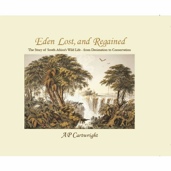 eden lost and regained, non-fiction historical books, Footprint Press Publications, african literature, south african authors, african authors, african writers